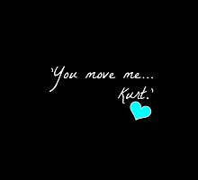 'You move me... Kurt.' - Blaine's quote (BLACK) by LexyDC