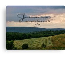 where your treasure is-Matthew 6:21 Canvas Print