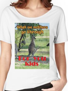 What we mothers go through Women's Relaxed Fit T-Shirt