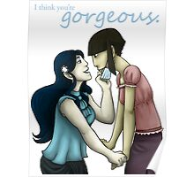 I think you're gorgeous. Poster