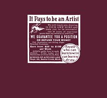 It pays to be an artist! Unisex T-Shirt