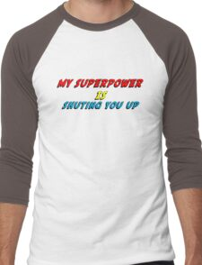 My Superpower Is Shuting You Up (T-Shirt & Sticker) Men's Baseball ¾ T-Shirt