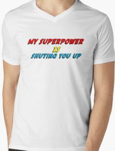My Superpower Is Shuting You Up (T-Shirt & Sticker) Mens V-Neck T-Shirt