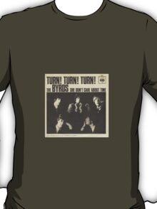 Turn, Turn, Turn T-Shirt