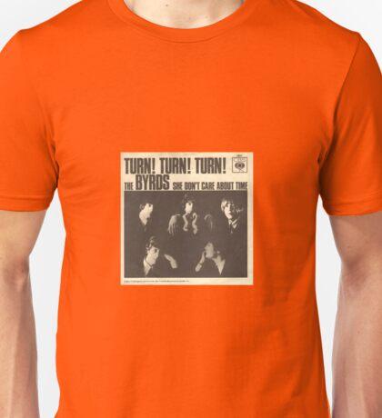 Turn, Turn, Turn Unisex T-Shirt