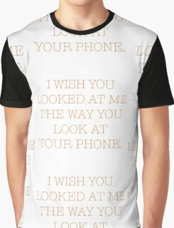American Typewriter I WishYou Looked At Me Graphic T-Shirt