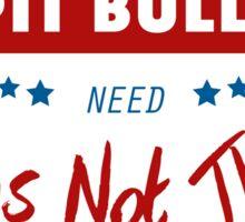 Pit Bulls Need Hugs Not Thugs Sticker