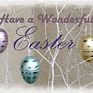 Have A Wonderful Easter by Kenneth Hoffman