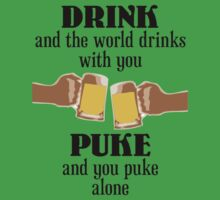 Drink and the World Drinks With You by designerjenb