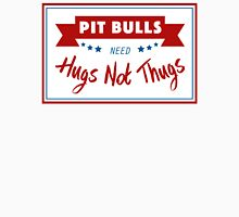 Pit Bulls Need Hugs Not Thugs T-Shirt