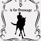 D Is For Dressage Horse Silhouette  by SmilinEyes