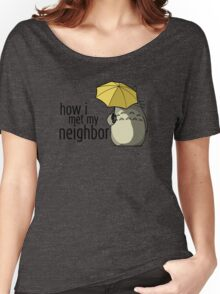 How I Met My Neighbor Women's Relaxed Fit T-Shirt