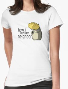 How I Met My Neighbor Womens Fitted T-Shirt