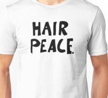 Hair Peace Unisex T-Shirt