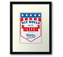 Pit Bulls are for life not for status Framed Print