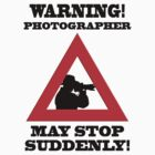 Warning! Photographer by Darren Allen