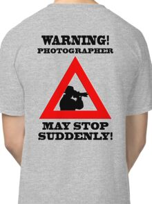 Warning! Photographer Classic T-Shirt