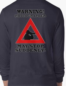 Warning! Photographer Long Sleeve T-Shirt