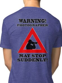 Warning! Photographer Tri-blend T-Shirt