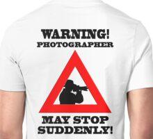 Warning! Photographer Unisex T-Shirt