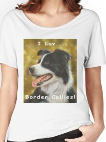 I luv Border Collies! Women's Relaxed Fit T-Shirt