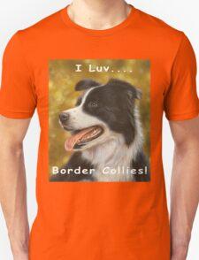 I luv Border Collies! Unisex T-Shirt