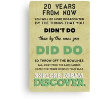 Explore. Dream. Discover. Canvas Print