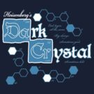 Heisenberg's Dark Crystal by warbucks360