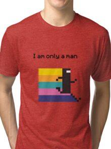 I am only a man Tri-blend T-Shirt