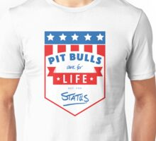 Pit Bulls are for life not for status Unisex T-Shirt