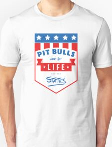 Pit Bulls are for life not for status T-Shirt