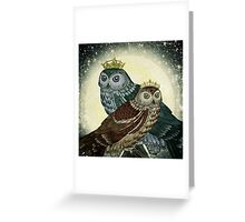 You are the queen / king of my nights Greeting Card