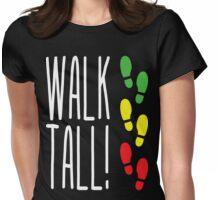 Walk Tall! Womens Fitted T-Shirt