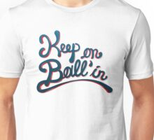 Keep On Ball'in Unisex T-Shirt