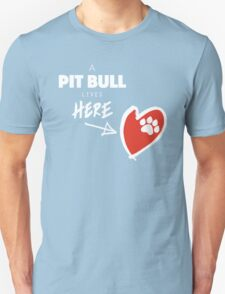 A Pit Bull Lives Here T-Shirt