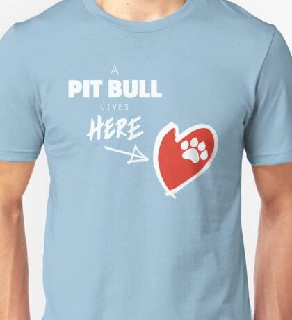 A Pit Bull Lives Here Unisex T-Shirt