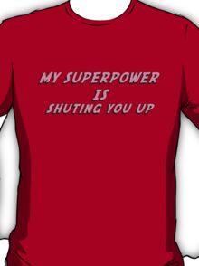 My Superpower Is Shuting You Up (Pink Text T-Shirt & Sticker) T-Shirt