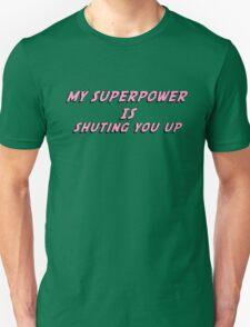 My Superpower Is Shuting You Up (Pink Text T-Shirt & Sticker) Unisex T-Shirt