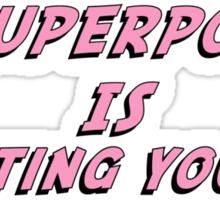 My Superpower Is Shuting You Up (Pink Text T-Shirt & Sticker) Sticker