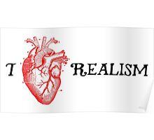 I love realism <3 Poster