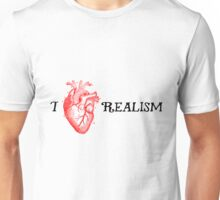 I love realism <3 Unisex T-Shirt