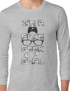 I'm A Fake Geek Girl Long Sleeve T-Shirt