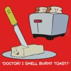 I smell burnt toast! by UncaLar