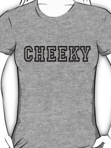 Cheeky Shirt T-Shirt