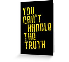 A Few Good Men - You Can't Handle The Truth Greeting Card