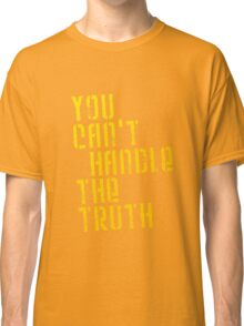 A Few Good Men - You Can't Handle The Truth Classic T-Shirt