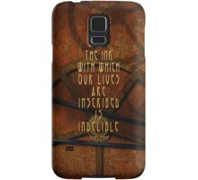 Lives Inscribed In Ink Samsung Galaxy Case/Skin