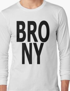 BRONY - (Black Text) Long Sleeve T-Shirt