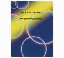 I'm Interested Why??? by Carolyn Clark