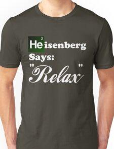 """Breaking Bad - Heisenberg Says """"Relax"""" Unisex T-Shirt"""